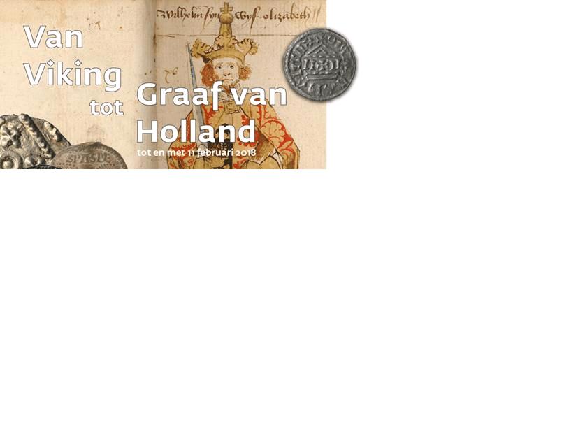 Nieuwe tentoonstelling Van Viking tot Graaf van Holland in Huis van Hilde